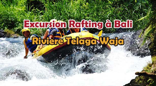 Excursion à Bali White Water Rafting sur la rivière Telaga Waja a Sidemen